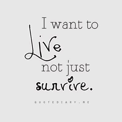 ¿Quieres vivir o sobrevivir?